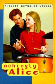 ACHINGLY ALICE by Phyllis Reynolds Naylor