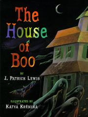 THE HOUSE OF BOO by J. Patrick Lewis