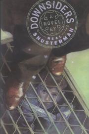 DOWNSIDERS by Neal Shusterman