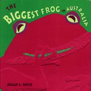 THE BIGGEST FROG IN AUSTRALIA by Susan L. Roth