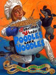 SOMETIMES I WONDER IF POODLES LIKE NOODLES by Laura Numeroff