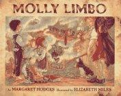 MOLLY LIMBO by Margaret Hodges