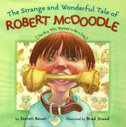 THE STRANGE AND WONDERFUL TALE OF ROBERT McDOODLE by Steven Bauer