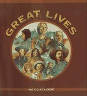 GREAT LIVES by Patricia Calvert
