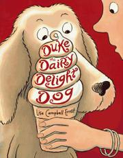 DUKE THE DAIRY DELIGHT DOG by Lisa Campbell Ernst