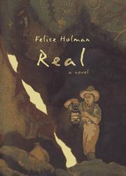 REAL by Felice Holman