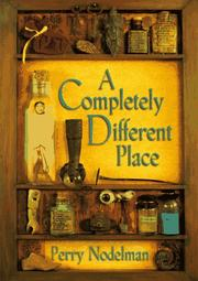 A COMPLETELY DIFFERENT PLACE by Perry Nodelman