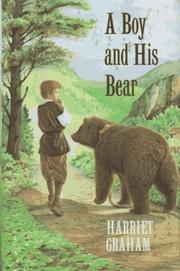 A BOY AND HIS BEAR by Harriet Graham