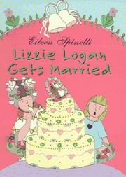 LIZZIE LOGAN GETS MARRIED by Eileen Spinelli