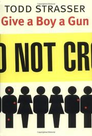 GIVE A BOY A GUN by Todd Strasser