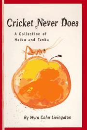 CRICKET NEVER DOES by Myra Cohn Livingston