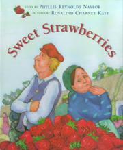 SWEET STRAWBERRIES by Phyllis Reynolds Naylor