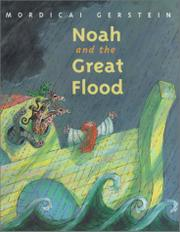 NOAH AND THE GREAT FLOOD by Mordicai Gerstein