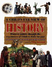 A CHILD'S EYE VIEW OF HISTORY by Fiona Macdonald
