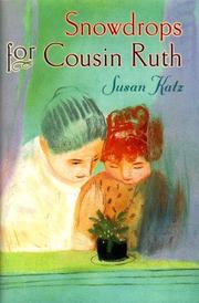 SNOWDROPS FOR COUSIN RUTH by Susan Katz