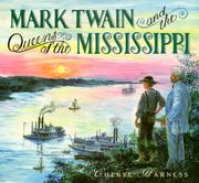 MARK TWAIN AND THE QUEENS OF THE MISSISSIPPI by Cheryl Harness