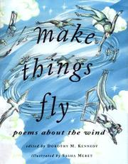 MAKE THINGS FLY by Dorothy M. Kennedy