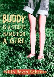 BUDDY IS A STUPID NAME FOR A GIRL by Willo Davis Roberts