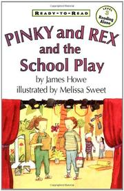 PINKY AND REX AND THE SCHOOL PLAY by James Howe