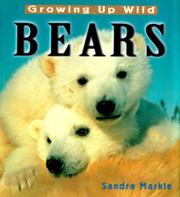 GROWING UP WILD: BEARS by Sandra Markle