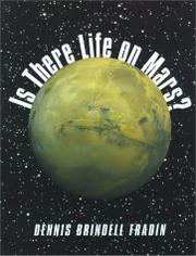 IS THERE LIFE ON MARS? by Dennis Brindell Fradin