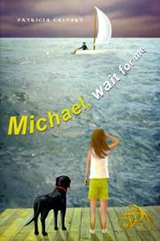 MICHAEL, WAIT FOR ME by Patricia Calvert