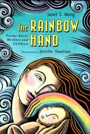 THE RAINBOW HAND by Janet S. Wong