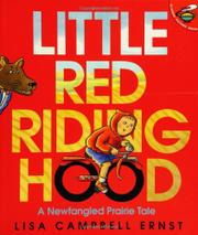 LITTLE RED RIDING HOOD: A Newfangled Prairie Tale by Lisa Campbell Ernst