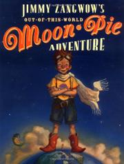 JIMMY ZANGWOW'S OUT-OF-THIS-WORLD MOON PIE ADVENTURE by Tony DiTerlizzi