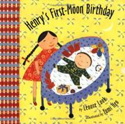 HENRY'S FIRST-MOON BIRTHDAY by Lenore Look