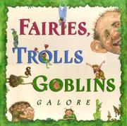 FAIRIES, TROLLS AND GOBLINS GALORE by Dilys Evans