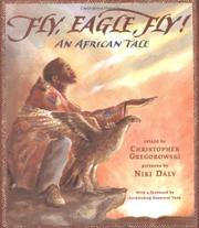 FLY, EAGLE, FLY! by Christopher Gregorowski