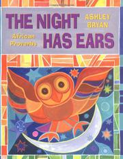 THE NIGHT HAS EARS by Ashley  Bryan