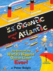 'S.S.' GIGANTIC ACROSS THE ATLANTIC by Peter Selgin