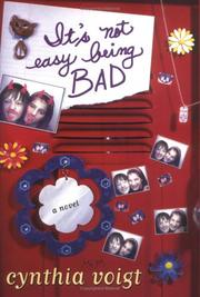 IT'S NOT EASY BEING BAD by Cynthia Voigt