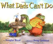 WHAT DADS CAN'T DO by Douglas Wood