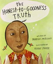 THE GOODNESS-TO-HONEST TRUTH by Patricia C. McKissack