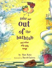 TAKE ME OUT OF THE BATHTUB by Alan Katz