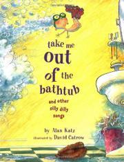 TAKE ME OUT OF THE BATHTUB by Alan Katz