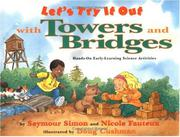 LET'S TRY IT OUT WITH TOWERS AND BRIDGES by Seymour Simon