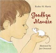 GOODBYE MOUSIE by Robie H. Harris