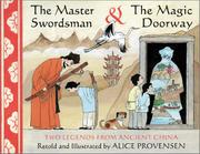 THE MASTER SWORDSMAN AND THE MAGIC DOORWAY by Alice Provensen