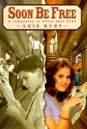 SOON BE FREE by Lois Ruby