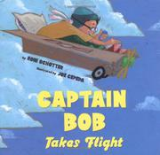 CAPTAIN BOB TAKES FLIGHT by Roni Schotter