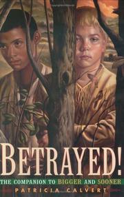 BETRAYED! by Patricia Calvert