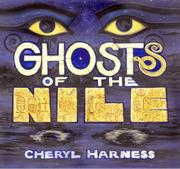 GHOSTS OF THE NILE by Cheryl Harness