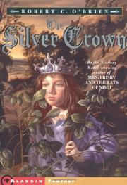 THE SILVER CROWN by Robert C O'Brien