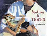MOTHER TO TIGERS by George Ella Lyon
