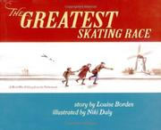 THE GREATEST SKATING RACE by Louise Borden