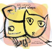 JOHN COLTRANE'S GIANT STEPS by Chris Raschka